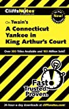 CliffsNotes on Twain's A Connecticut Yankee in King Arthur's Court (Cliffsnotes Literature Guides) (0764544586) by Roberts, James L