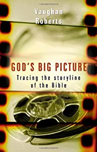 "Cover of ""God's Big Picture: Tracing the ..."