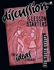 Discussion and Lesson Starters: v. 1 (The Ideas Library)