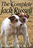 James McKay The Complete Jack Russell