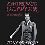Laurence Olivier: A Biography | Donald Spoto