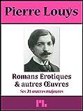 Romans Erotiques et autres Œuvres: - Ses 21 œuvres majeures -