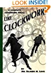 Like Clockwork - A Complete Adventure...