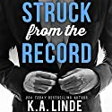 Struck from the Record Audiobook by K. A. Linde Narrated by Andi Arndt, Joe Arden