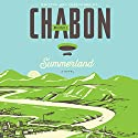 Summerland: A Novel Audiobook by Michael Chabon Narrated by Michael Chabon