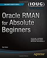 Oracle RMAN for Absolute Beginners Front Cover