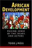 African Development: Making Sense of the Issues and Actors
