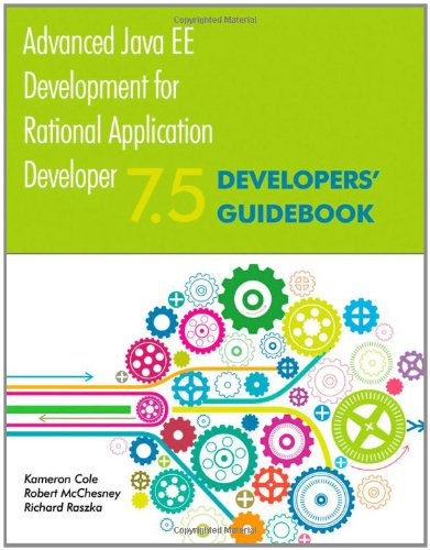 Advanced Java EE Development for Rational Application Developer 7.5: Developers' Guidebook