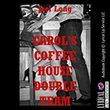 Carol's Coffeehouse Double Team: A Blackmail MFM Threesome Short (       UNABRIDGED) by Jael Long Narrated by Jennifer Saucedo