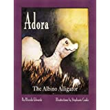 Adora the Albino Alligator ~ Rhonda S. Edwards