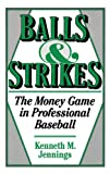 img - for Balls and Strikes: The Money Game in Professional Baseball book / textbook / text book