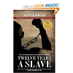 Twelve Years a Slave by Solomon Northup, Sue Eakin and Dr. Sue Eakin