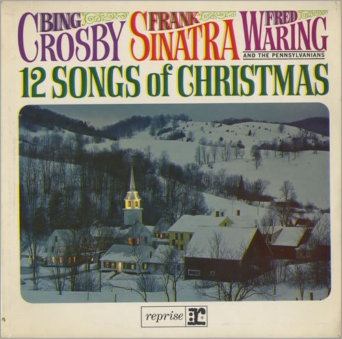12 Songs of Christmas by Bing Crosby,&#32;Frank Sinatra and Fred Waring and the Pennsylvanians