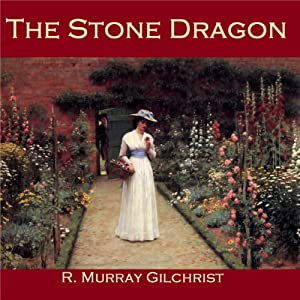 The Stone Dragon | [R. Murray Gilchrist]