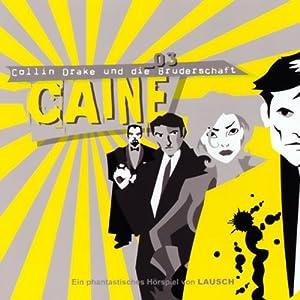 Collin Drake und die Bruderschaft (Caine 3) Hörspiel