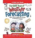 "The Kids' Book of Weather Forecasting: Build a Weather Station, ""Read"" the Sky & Make Predictions! (Kids Can!) (Paperback) - Common"