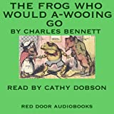 img - for The Frog Who Would A-Wooing Go book / textbook / text book