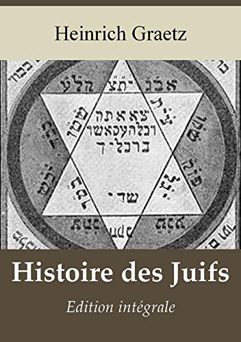 Histoire des Juifs (Edition intégrale)