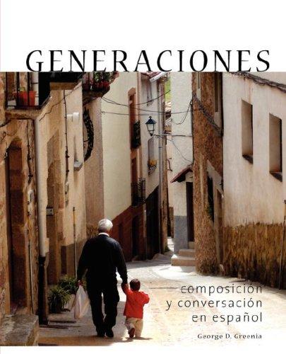 Generaciones: composicion y conversacion en espanol, 2e...