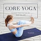 Core Yoga Rede von Sue Fuller Gesprochen von: Sue Fuller