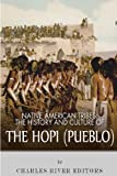 Native American Tribes: The History and Culture of the Hopi (Pueblo)