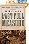 The Last Full Measure: A Novel of the...