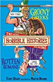 Terry Deary The Groovy Greeks and Rotten Romans: AND The Rotten Romans (Horrible Histories Collections)
