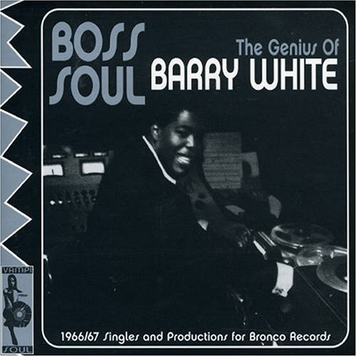 Barry White - Boss Soul: Bronco/Mustang Soul Singles 1966-1967/Produced By Barry White - Zortam Music