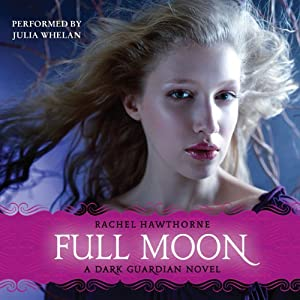 Full Moon: Dark Guardian, Book 2 | [Rachel Hawthorne]