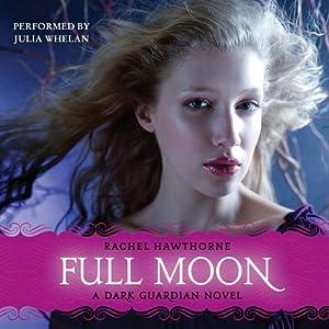 Full Moon: Dark Guardian, Book 2 | [Rachel Hawthorne]