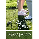 Worth The Drive (The Worth Series Book 2: A Copper Country Romance)by Mara Jacobs