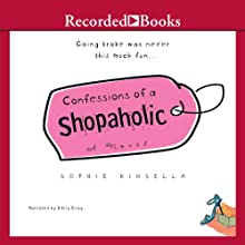 Confessions of a Shopaholic (       UNABRIDGED) by Sophie Kinsella Narrated by Emily Gray