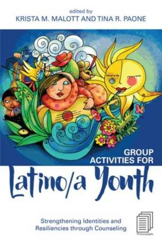 Group Activities for Latino/a Youth: Strengthening Identities and Resiliencies through Counseling PDF