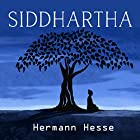 Siddhartha Hörbuch von Hermann Hesse Gesprochen von: Ron Welch