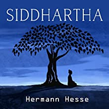 Siddhartha | Livre audio Auteur(s) : Hermann Hesse Narrateur(s) : Ron Welch