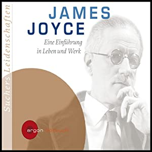 James Joyce. Eine Einführung in Leben und Werk (Suchers Leidenschaften) Hörbuch