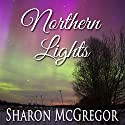 Northern Lights Audiobook by Sharon McGregor Narrated by Lori J. Moran