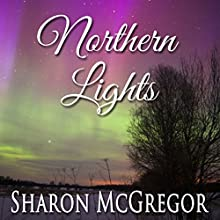 Northern Lights (       UNABRIDGED) by Sharon McGregor Narrated by Lori J. Moran