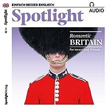 Spotlight Audio - Romantic Britain. 2/2017: Englisch lernen Audio - Romantisches Großbritannien Hörbuch von  div. Gesprochen von:  div.