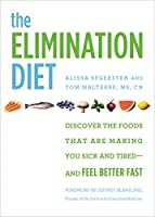 The Elimination Diet: Discover the Foods That Are Making You Sick and Tired--and Feel Better Fast (English Edition)