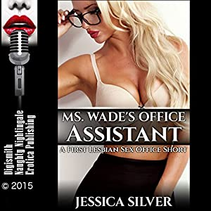 Ms. Wade's Office Assistant: A First Lesbian Sex Office Short Audiobook