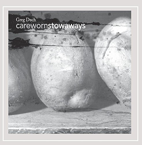 Greg Duch - Careworn Stowaways