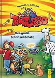 Thomas C. Brezina Tom Turbo: Der groÃe Schnitzel-Schatz