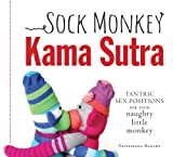 Image of Sock Monkey Kama Sutra: Tantric Sex Positions for Your Naughty Little Monkey