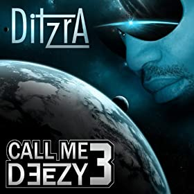Call me deezy 3 [Explicit]