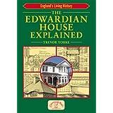 The Edwardian House Explained (England's Living History)by Trevor Yorke