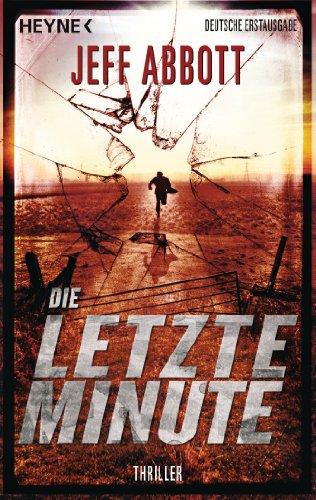 Norbert Jakober  Jeff Abbott - Die letzte Minute