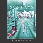 The Peculiar Life of Sundays | Stephen Miller