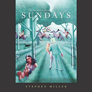 The Peculiar Life of Sundays | [Stephen Miller]