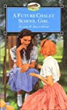 A Future Chalet School Girl (0006941893) by Brent-Dyer, Elinor M.